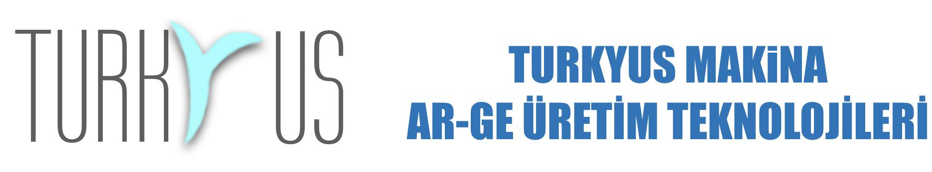 TurkYus Makina Ar-Ge Üretim Teknolojileri